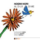 AL DI LA' DI ME/NOEMI NORI