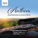 Anthem: Great British Hymns & Choral Works/Huddersfield Choral Society; Thomas Trotter; Aidan Oliver