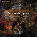 Music of the Spheres: Part Songs of the British Isles/Tenebrae, Nigel Short