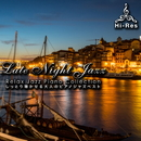 Late Night Jazz~しっとり聴かせる大人のピアノジャズベスト/Various Artists