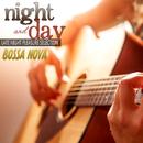 Night and Day: Bossa Nova Late Night Pleasure Selection/Brazil Beat