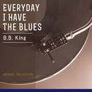 Everyday I Have The Blues/B.B. King