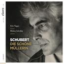 Schubert, Die schöne Müllerin/Eric Tappy
