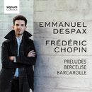 Chopin: Preludes, Berceuse, Barcarolle/Emmanuel Despax