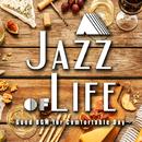 A Jazz of Life~Good BGM for Comfortable Days~のんびりくつろぎのカフェラウンジジャズ/Various Artists