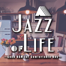 A Jazz of Life~Good BGM for Comfortable Days~じっくり味わい深いカフェラウンジジャズ/Various Artists