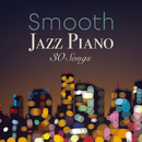 Smooth Jazz Piano 30 Songs/Smooth Lounge Piano