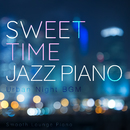 Sweet Time Jazz Piano - Urban Night BGM -/Smooth Lounge Piano