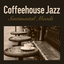 Coffehouse Jazz - Sentimental Moods/Smooth Lounge Piano