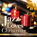 Jazz Loves Christmas Played by Michal Sobkowiak/Michal Sobkowiak