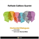 HORIZONTAL DIALOGUES/RAFFAELE CALIFANO Quartet