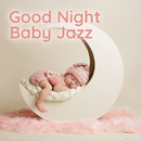 Good Night Baby Jazz ~ 音と紡ぐ夢 ~/Relax α Wave