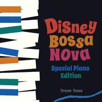Disney Bossa Nova ? Special Piano Edition