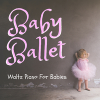 baby ballet waltz piano for babies dream house 音楽ダウンロード