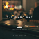 The Piano Bar - Urban Night Moods -/Smooth Lounge Piano