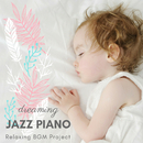 Dreaming Jazz Piano/Relaxing BGM Project