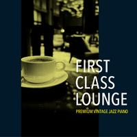 First Class Lounge~じっくり聴きたい夜カフェピアノ~