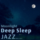 Moonlight Deep Sleep Jazz/Relax α Wave
