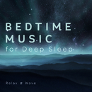 Bedtime Music for Deep Sleep/Relax α Wave