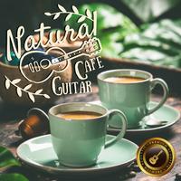 Natural Cafe Guitar ~森の香り広がるのんびりアコースティック~