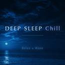 Deep Sleep Chill/Relax α Wave