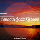 Smooth Jazz Groove/Relaxing Piano Crew