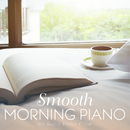 Smooth Morning Piano/Relaxing BGM Project