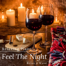 Relaxing Piano - Feel The Night/Relax α Wave