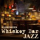 Whiskey Bar Jazz/Relaxing Piano Crew