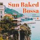 Easy Listening: Sunbaked Bossa Piano/Relaxing Piano Crew