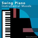 Swing Piano Instrumental Moods/Relaxing Piano Crew