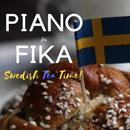 Piano for Fika: Swedish Tea Time/Relaxing Piano Crew