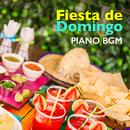 Fiesta de Domingo: Piano BGM/Relaxing Piano Crew