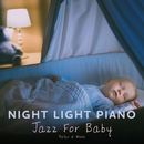 Night Light Piano: Jazz For Baby/Relax α Wave