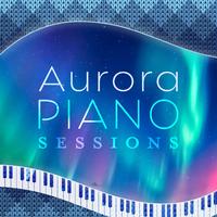 Aurora Piano Sessions ~ ゆったり美しい大人のピアノBGM~