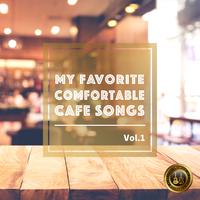 大人の極上アコースティックカフェBGM -My Favorite Comfortable Cafe Songs-Vol.1