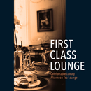 First Class Lounge~ゆったり聴きたい大人の贅沢ラウンジピアノ~/Cafe lounge Jazz