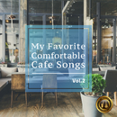 大人の極上アコースティックカフェBGM -My Favorite Comfortable Cafe Songs- Vol.2/Cafe lounge Jazz