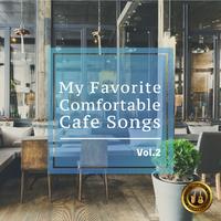 大人の極上アコースティックカフェBGM -My Favorite Comfortable Cafe Songs- Vol.2