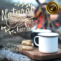 Natural Cafe Guitar~Morning Coffee