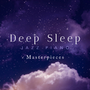 Deep Sleep Jazz Piano Masterpieces/Relax α Wave