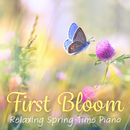 First Bloom: Relaxing Spring-Time Piano/Relax α Wave