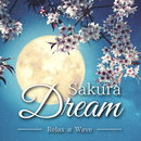 Sakura Dream/Relax α Wave