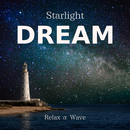 Starlight Dream/Relax α Wave