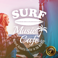 Surf Music Cafe ~ すっきり心地よい朝のNatural Acoustic Guitar