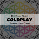 Deep Sleep Music – The Best of Coldplay: Relaxing Piano Covers/Relax α Wave
