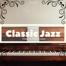 Deep Sleep Music – The Best of Classic Jazz: Relaxing Piano Covers/Relax α Wave