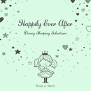 Happily Ever After:  Disney Sleeping Selections/Relax α Wave
