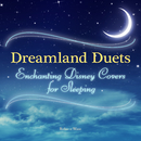 Dreamland Duets - Enchanting Disney Covers for Sleeping/Relax α Wave