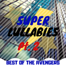 Super Lullabies: Best of the Avengers pt. 2/Relax α Wave
